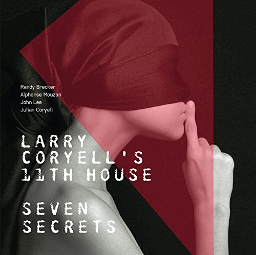 Larry Coryells 11th House - Seven Secrets - CD - FLAC - 2017 - FORSAKEN Download