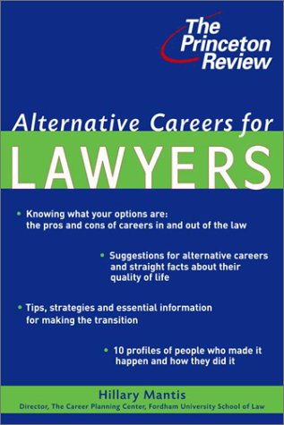 Alternative Careers for Lawyers (Princeton Review) (Best Alternative Careers For Lawyers)