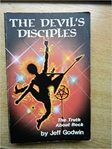 Devils Disciples The Truth About Rock Music Jeff Godwin