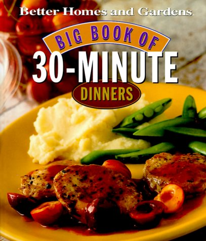 Big Book of 30-Minute Dinners (Better Homes and Gardens Test Kitchen)
