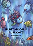 El Pez Arco Iris al Rescate!, Marcus Pfister, 1558588159