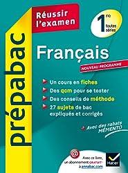 Français 1re toutes séries - Prépabac Réussir l'examen: Cours et sujets corrigés bac - Première toutes séries
