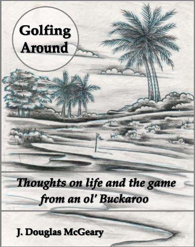 Golfing Around (Around Golfing Gift)
