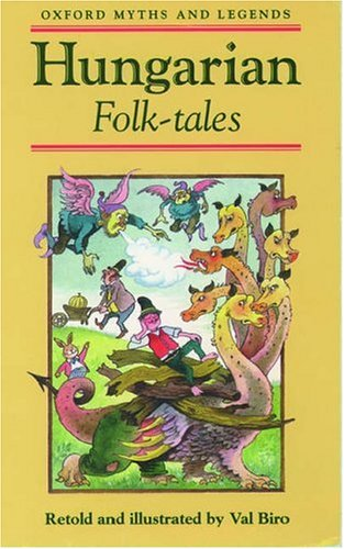 Hungarian Folk-Tales (Oxford Myths and Legends)