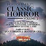 HorrorBabble's Classic Horror: Volume 2 | H. P. Lovecraft,Ambrose Bierce,Helena Blavatsky,Walter de la Mare,Charles Dickens,Nathaniel Hawthorne,Sheridan Le Fanu,Edgar Allan Poe, Saki