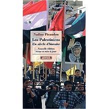 Les Palestiniens: un siècle d'histoire   [nouvelle édition]