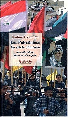 Lire en ligne Les Palestiniens, un siècle d'histoire epub pdf