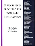 img - for Funding Sources for K 12 Education 2004, 6th Edition book / textbook / text book