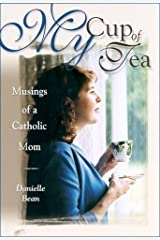 My Cup Of Tea: Musings Of A Catholic Mom Paperback