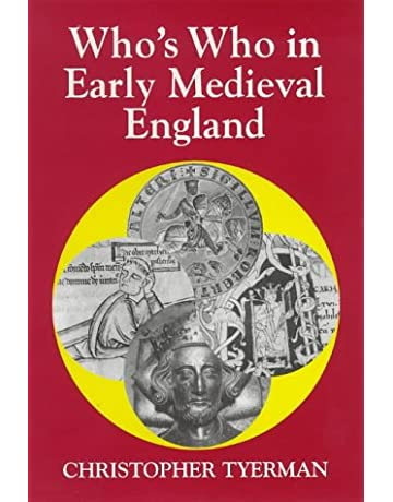 Whos Who In Early Medieval England 1066-1272