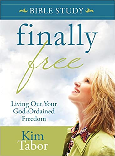 Finally Free Bible Study: Living Out Your God-Ordained Freedom: Kim