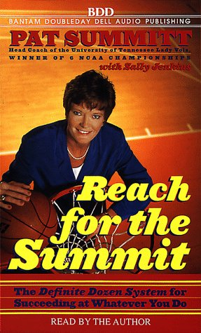 Reach for the Summit: Definite Dozen System for Succeeding at Whatever You Do.