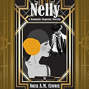Nelly: A Romantic Suspense Novella Audiobook