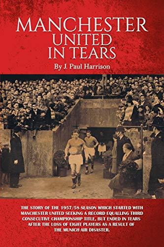 Manchester United in Tears por J. Paul Harrison