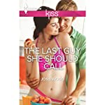 The Last Guy She Should Call | Joss Wood