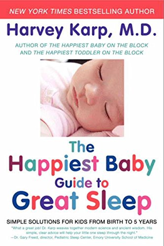 The Happiest Baby Guide to Great Sleep: Simple Solutions for Kids from Birth to 5 - Ca Of Orange Block The Orange