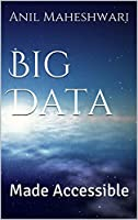 Big Data Made Accessible: 2020 edition Front Cover