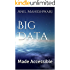Big Data Made Accessible