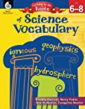 Getting to the Roots of Science Vocabulary Levels 6-8 (Getting to the Roots of Content-Area Vocabulary)
