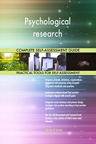 Psychological research All-Inclusive Self-Assessment - More than 720 Success Criteria, Instant Visual Insights, Comprehensive Spreadsheet Dashboard, Auto-Prioritized for Quick Results
