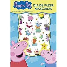 Peppa Pig - Dia de Fazer Máscaras: Livro de Historia com Adesivos Extra