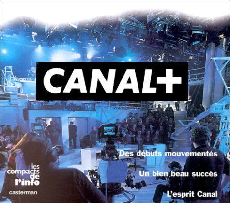 canal-plus-une-chaarne-des-chaarnes-un-groupe-french-edition