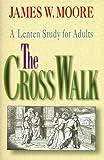 The Cross Walk, James W. Moore, 0687032814