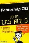 Photoshop CS2 pour les Nuls par Bauer