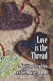 Love Is the Thread, Leslie Moise, 1597190489