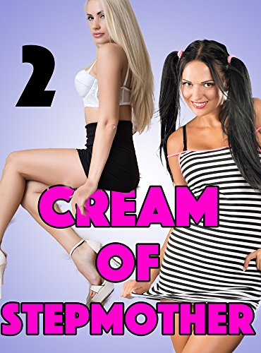(Cream in her Crop (First Time FMF Menage Mature): Cream of Stepmother Series)