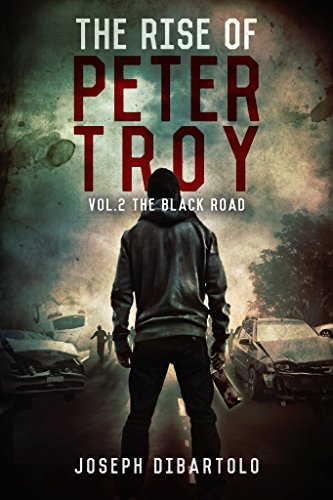 The Rise of Peter Troy Vol.2 The Black Road by [DiBartolo, Joseph]