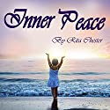 Inner Peace: Finding Inner Peace in Life Audiobook by Rita Chester Narrated by Andreina Byrne