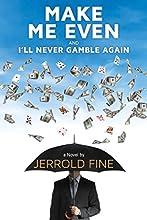 Make Me Even and I'll Never Gamble Again: A Novel