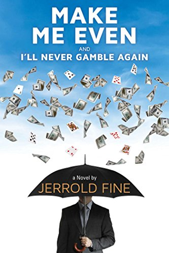 - Make Me Even and I'll Never Gamble Again: A Novel