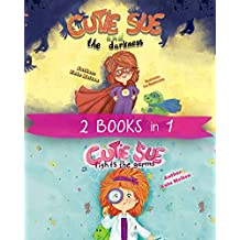 """Childrens Book by Age 3 - 5 """"Cutie Sue and the Darkness"""" & """"Cutie Sue Fights the Germs"""": 2 in 1 Book About Sleep Alone, Health and Personal Hygiene"""