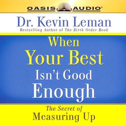 When Your Best Isn't Good Enough by Oasis Audio