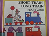 Short Train, Long Train, Frank Asch, 059044493X