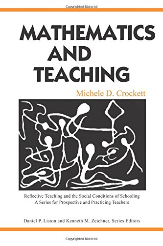 Mathematics and Teaching (Reflective Teaching and the Social Conditions of Schooling Series)