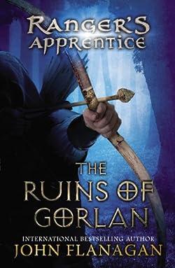The Ruins of Gorlan by John Flanagan