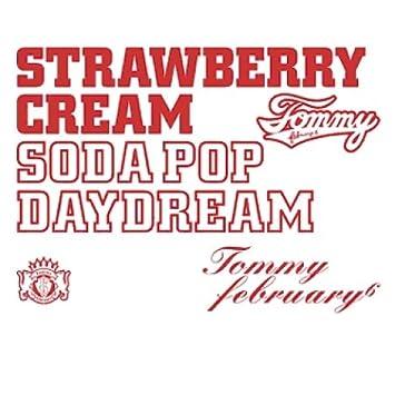 tommy february6 strawberry cream soda pop daydream