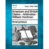 American and British Claims - Arbitration - William Hardman