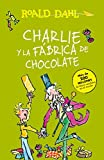 Image of Charlie y la fábrica de chocolate/Charlie and the Chocolate Factory (Spanish Edition)