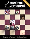 American Government : Strategies and Outcome, Frantzich, Stephen E. and Percy, Stephen, 1592600964