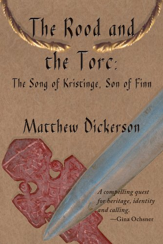 The Rood and the Torc: The Song of Kristinge, Son of Finn