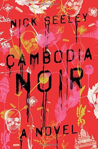 Cambodia Noir: A Novel (Noir Tapestry)