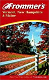 Frommer's Vermont, New Hampshire and Maine, Wayne Curtis, 0764566210