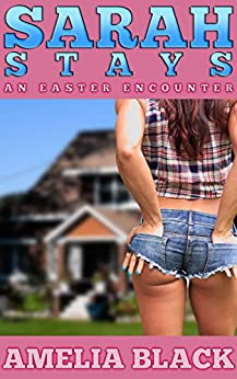 Sarah Stays: An Easter Encounter (Holiday Encounters Book 5) by [Black, Amelia]