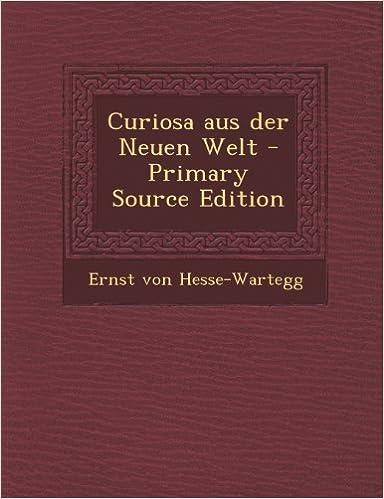Curiosa Aus Der Neuen Welt (Primary Source)