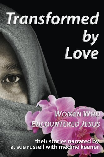 Transformed by Love: Women Who Encountered Jesus