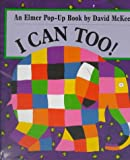 I Can Too: An Elmer Pop-Up Book